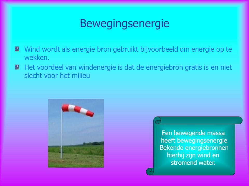 Bewegingsenergie Wind wordt als energie bron gebruikt bijvoorbeeld om energie op te wekken.