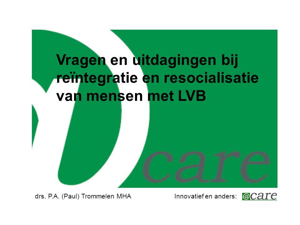 Vragen en uitdagingen bij reïntegratie en resocialisatie van mensen met LVB
