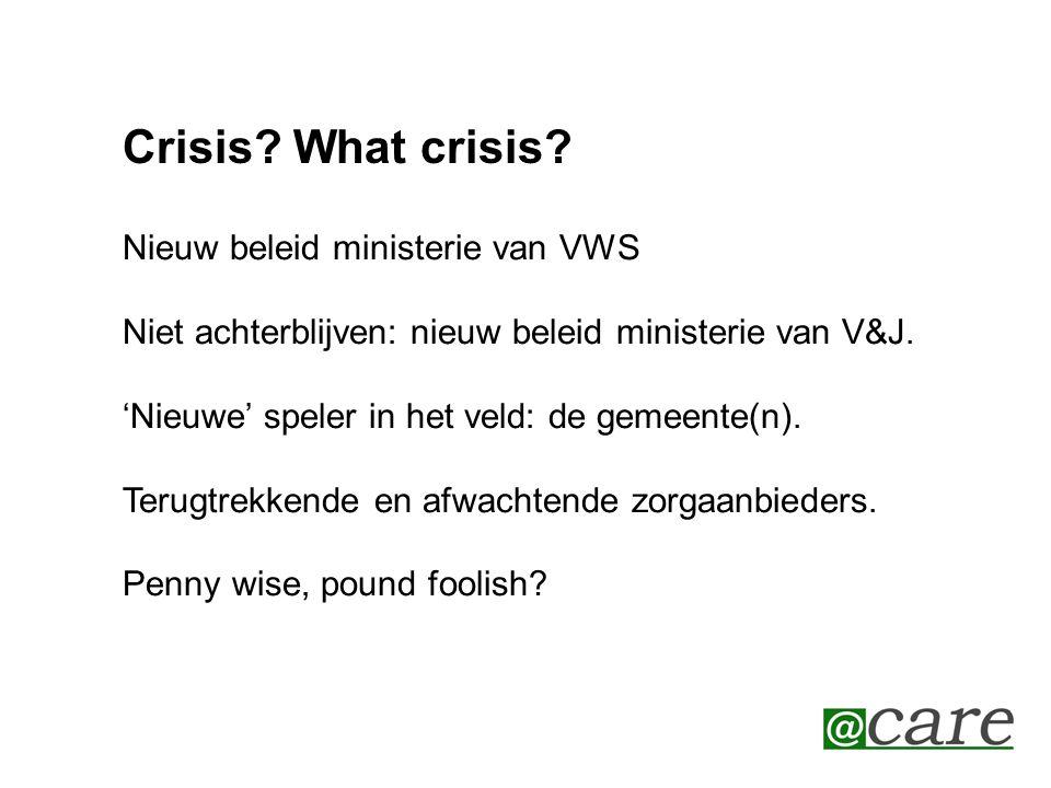 Crisis What crisis Nieuw beleid ministerie van VWS