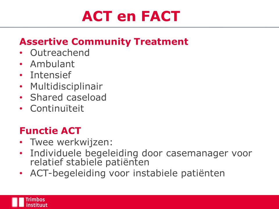 ACT en FACT Assertive Community Treatment Outreachend Ambulant