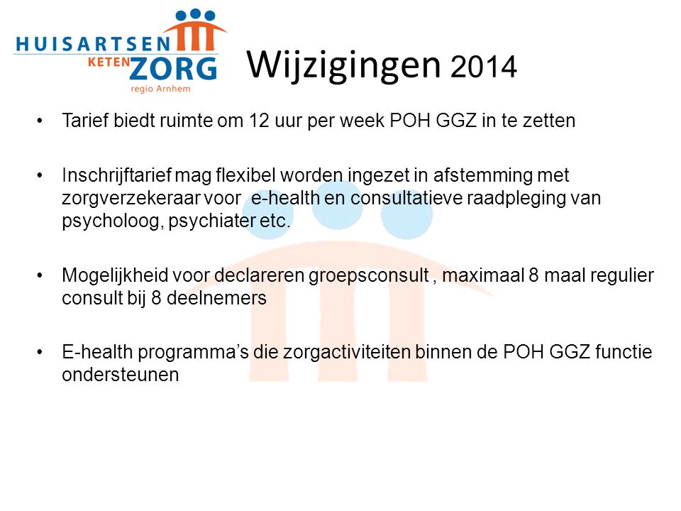 Wijzigingen 2014 Tarief biedt ruimte om 12 uur per week POH GGZ in te zetten.
