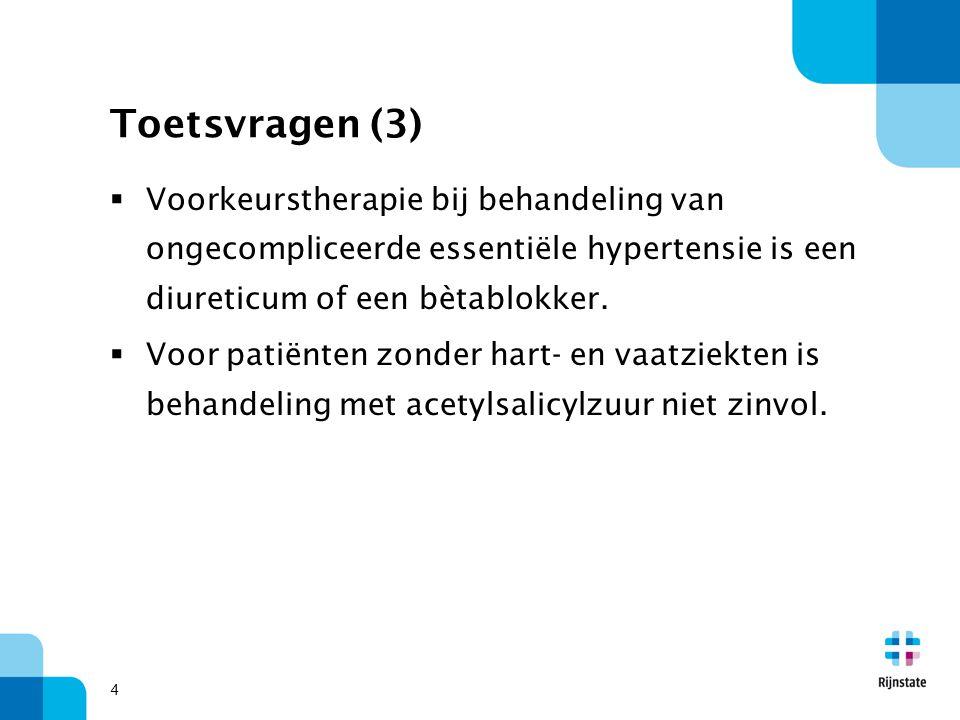 Toetsvragen (3) Voorkeurstherapie bij behandeling van ongecompliceerde essentiële hypertensie is een diureticum of een bètablokker.