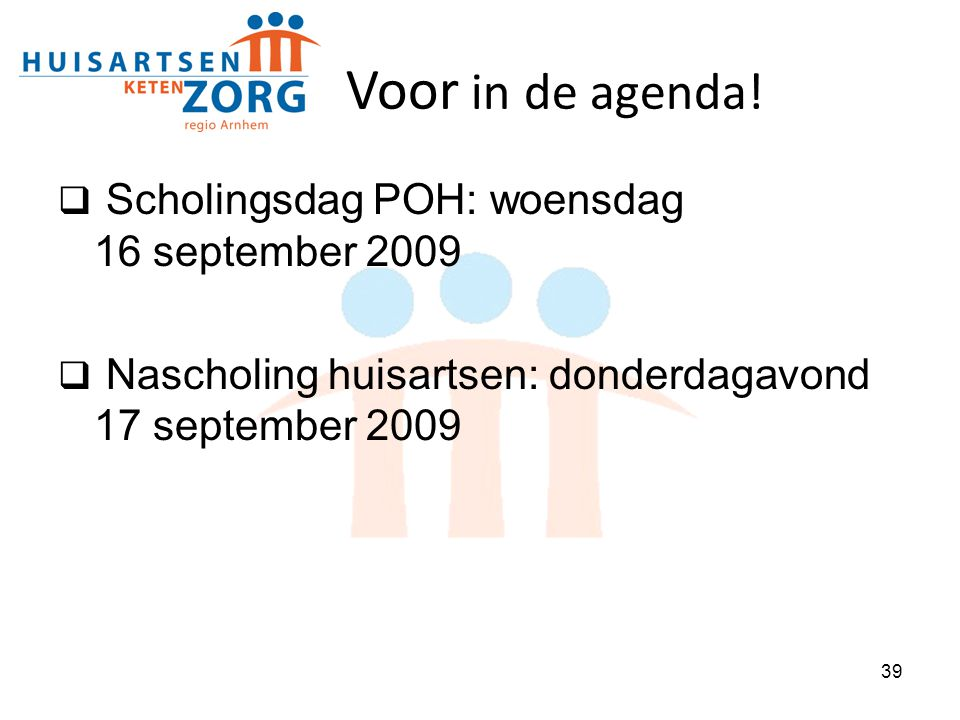 Voor in de agenda! Scholingsdag POH: woensdag 16 september 2009