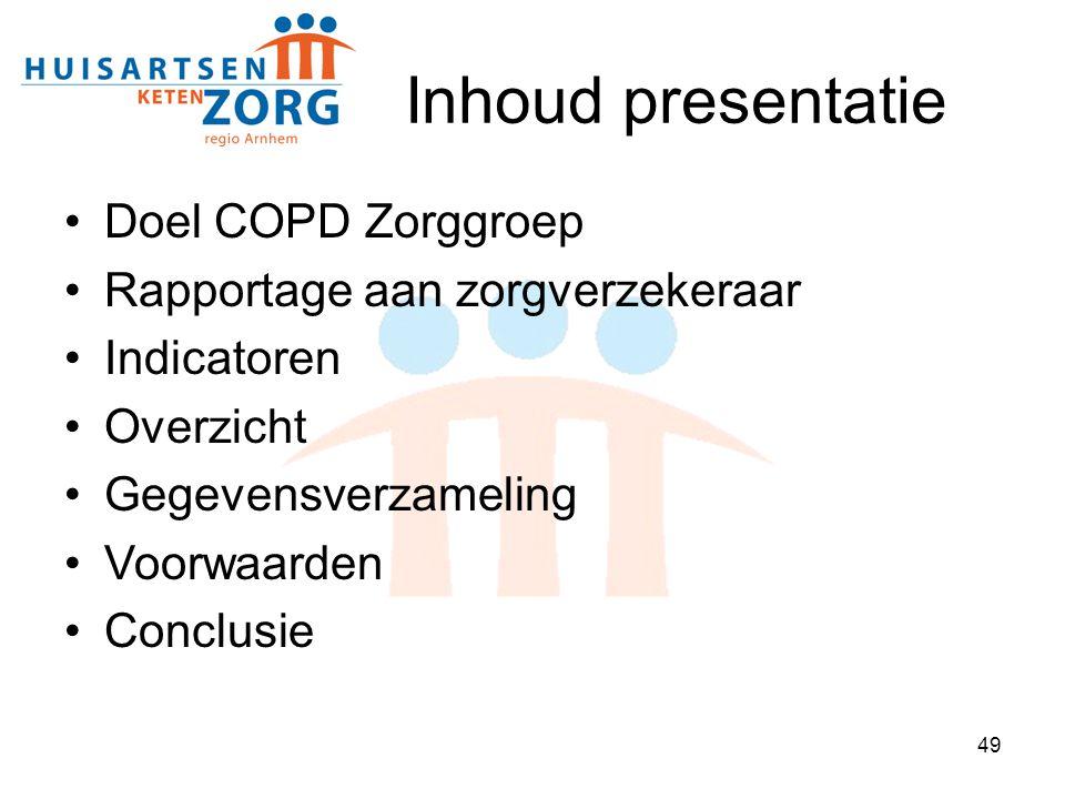 Inhoud presentatie Doel COPD Zorggroep Rapportage aan zorgverzekeraar