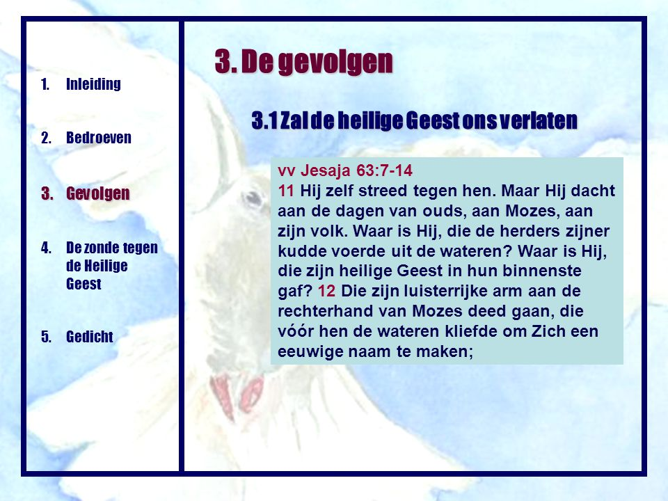 3. De gevolgen 3.1 Zal de heilige Geest ons verlaten 3. Gevolgen