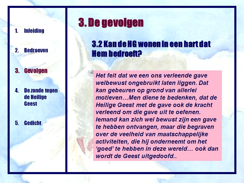 3. De gevolgen 3.2 Kan de HG wonen in een hart dat Hem bedroeft