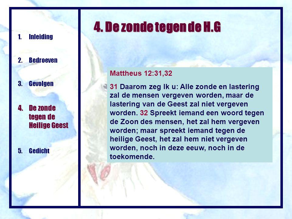 4. De zonde tegen de H.G 4. De zonde tegen de Heilige Geest