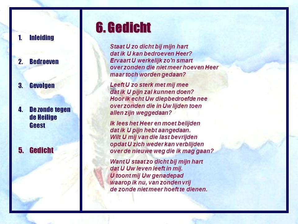 6. Gedicht 5. Gedicht Inleiding 2. Bedroeven 3. Gevolgen