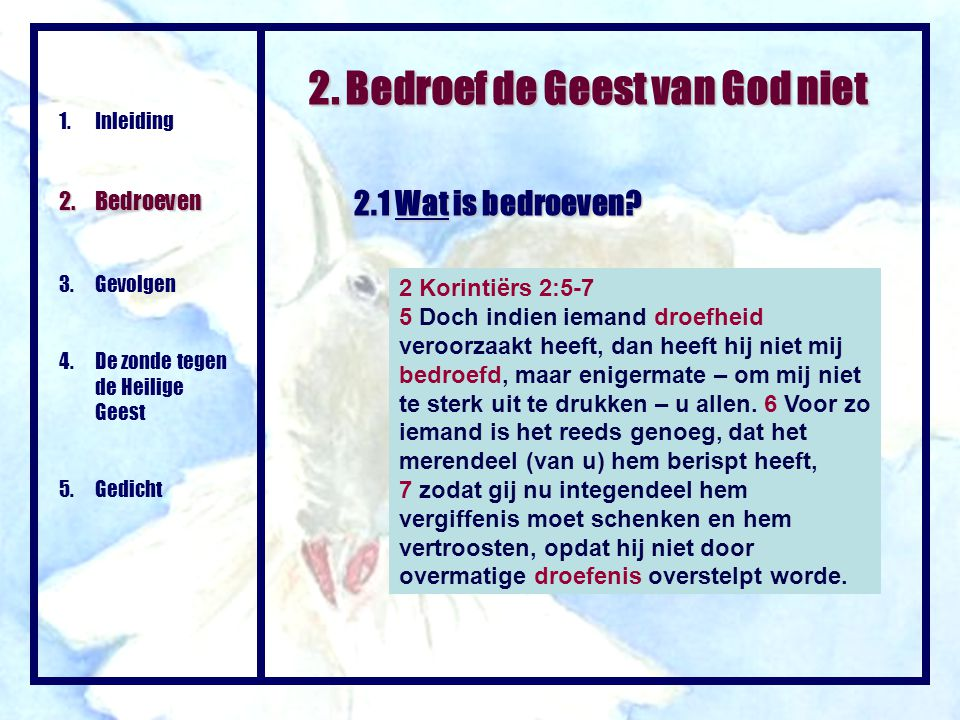 2. Bedroef de Geest van God niet