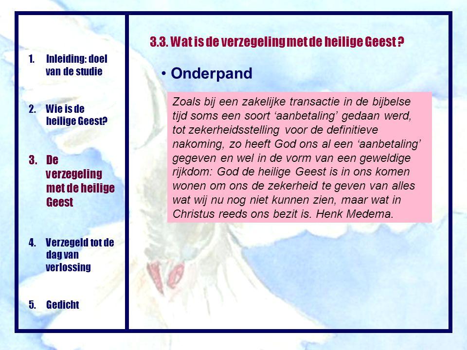 Onderpand 3.3. Wat is de verzegeling met de heilige Geest