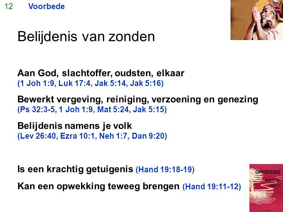 12 Voorbede. Belijdenis van zonden.