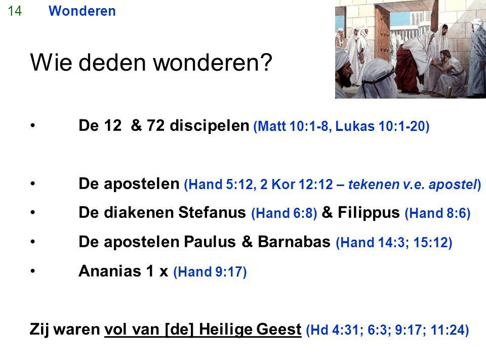Wie deden wonderen De 12 & 72 discipelen (Matt 10:1-8, Lukas 10:1-20)