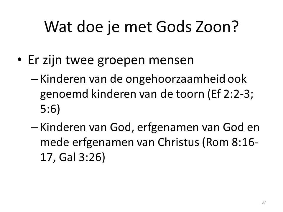 Wat doe je met Gods Zoon Er zijn twee groepen mensen