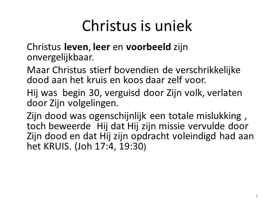 Christus is uniek Christus leven, leer en voorbeeld zijn onvergelijkbaar.