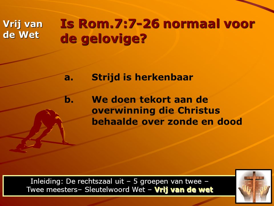 Is Rom.7:7-26 normaal voor de gelovige