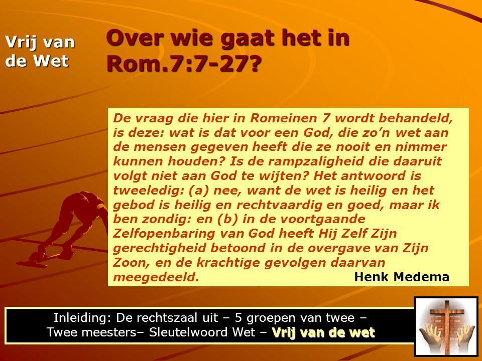 Over wie gaat het in Rom.7:7-27