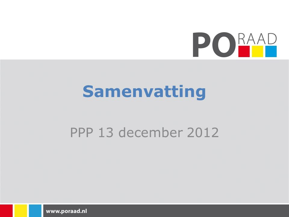 Samenvatting PPP 13 december 2012