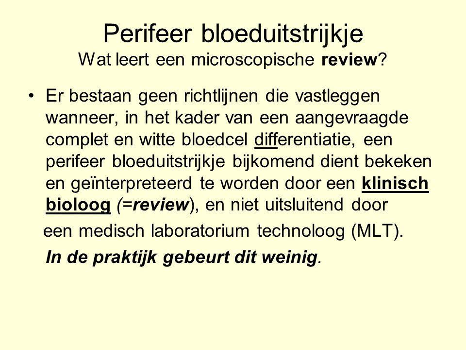 Perifeer bloeduitstrijkje Wat leert een microscopische review