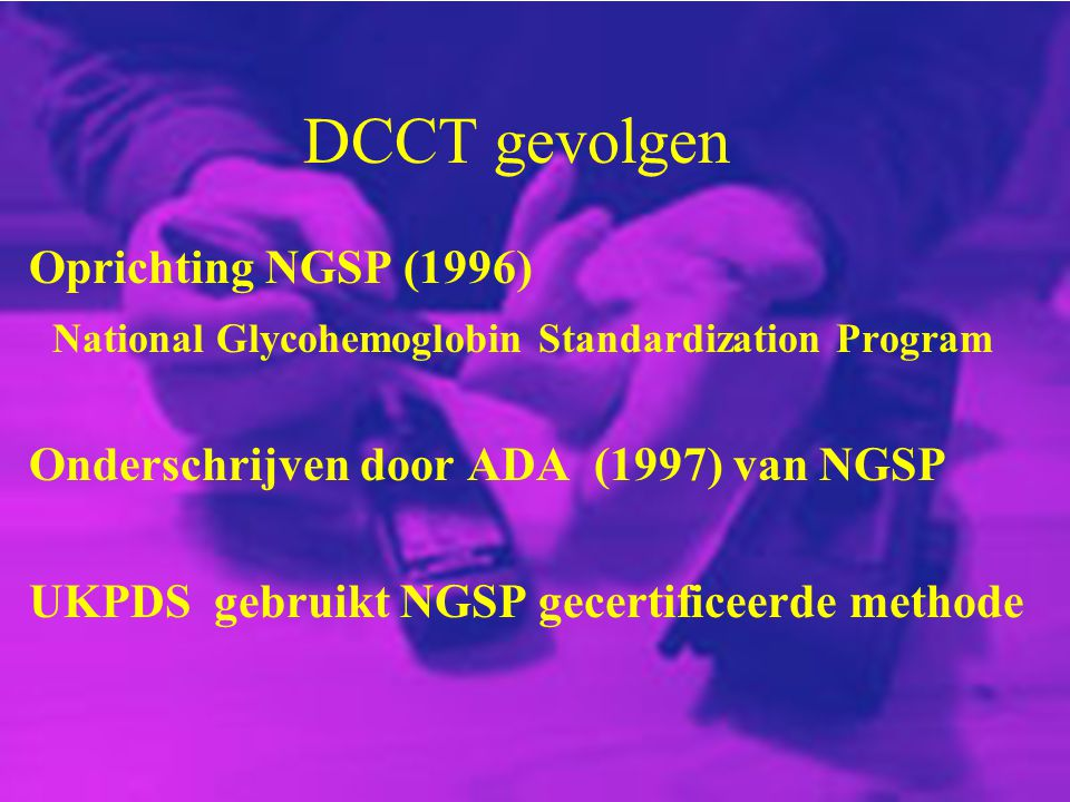 DCCT gevolgen Oprichting NGSP (1996)