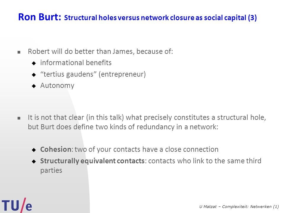 Ron Burt: Structural holes versus network closure as social capital (3)