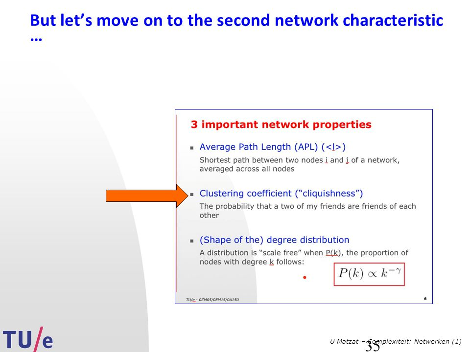 But let's move on to the second network characteristic …