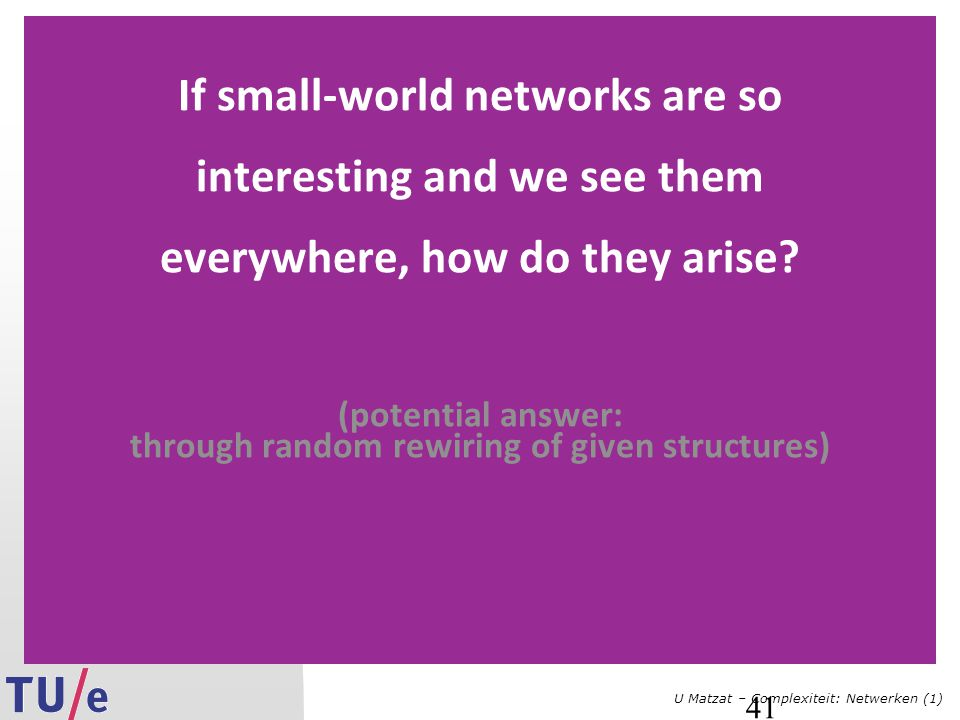 If small-world networks are so interesting and we see them everywhere, how do they arise.