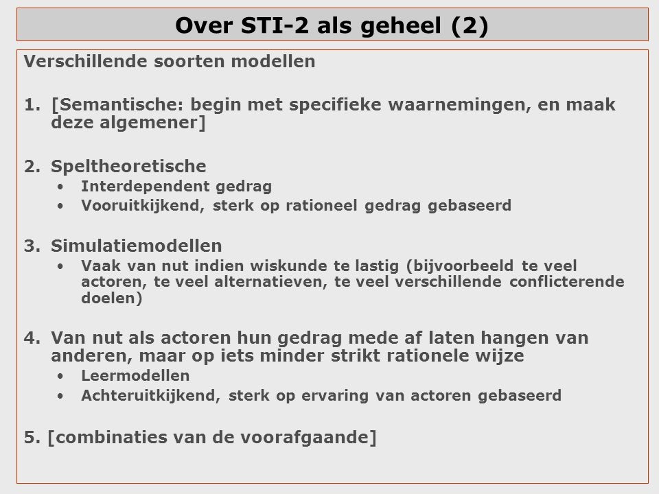 Over STI-2 als geheel (2) Verschillende soorten modellen
