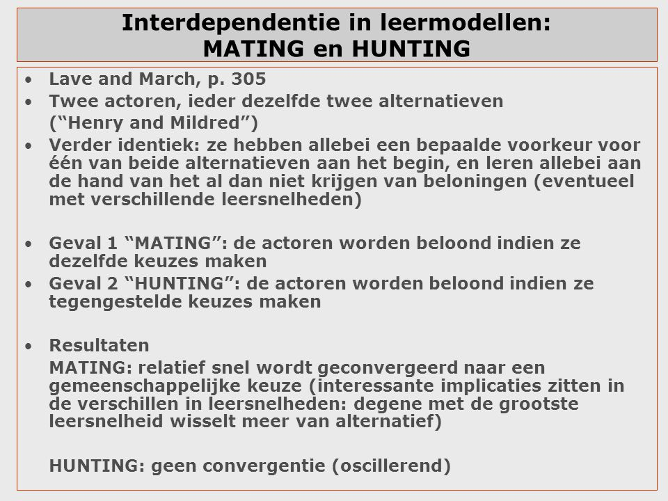 Interdependentie in leermodellen: MATING en HUNTING