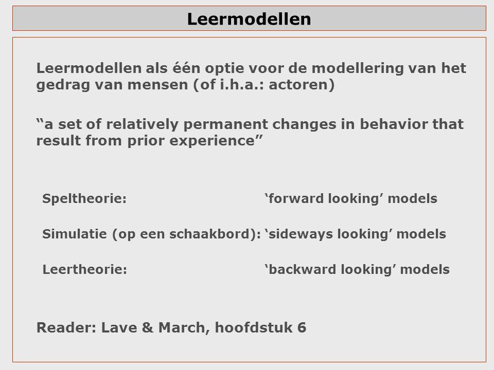 Leermodellen Leermodellen als één optie voor de modellering van het gedrag van mensen (of i.h.a.: actoren)