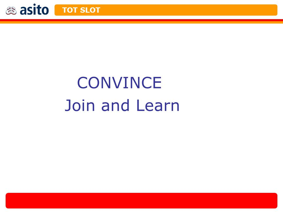 TOT SLOT CONVINCE Join and Learn