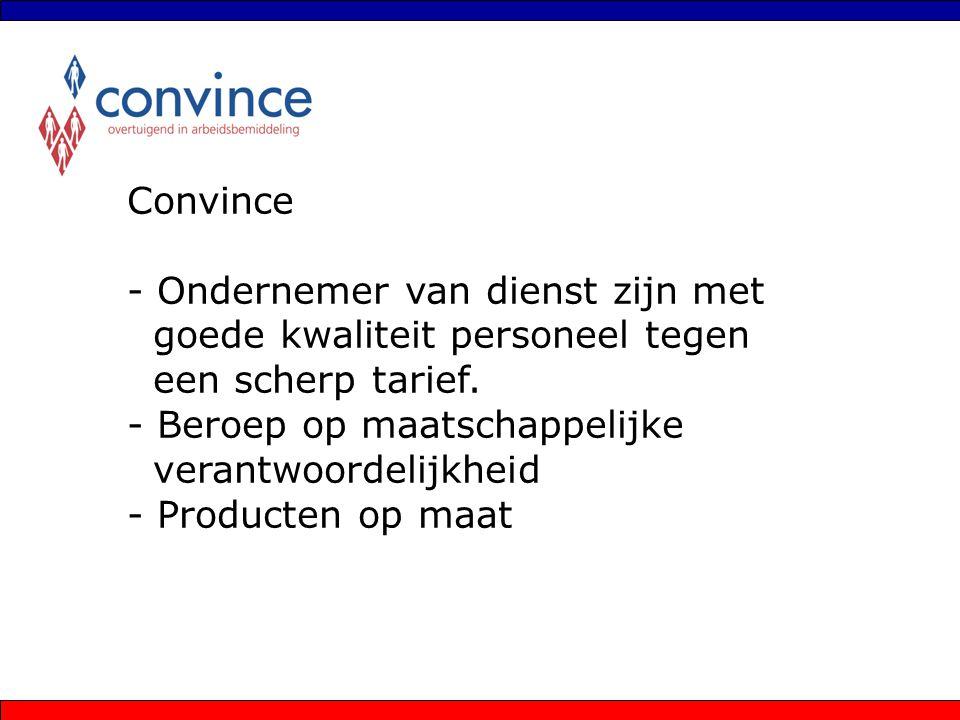 Convince - Ondernemer van dienst zijn met goede kwaliteit personeel tegen een scherp tarief.