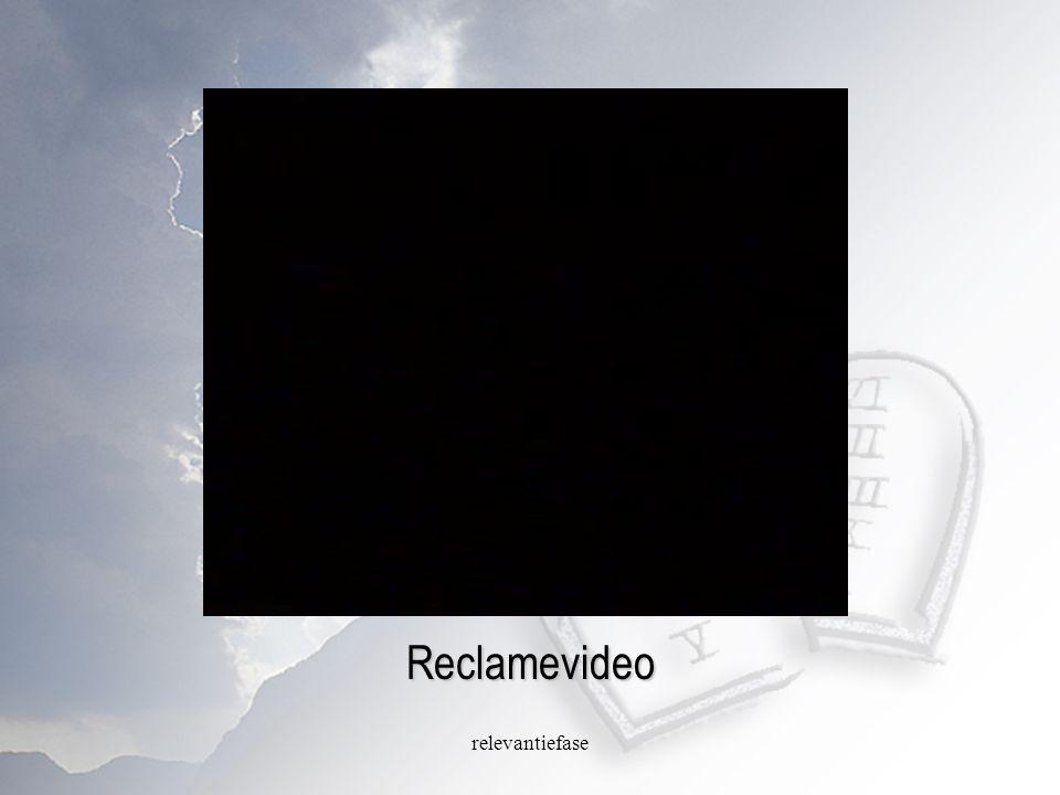 Reclamevideo relevantiefase