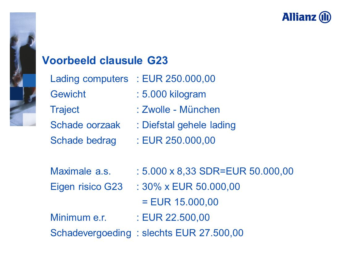 Voorbeeld clausule G23 Lading computers : EUR 250.000,00