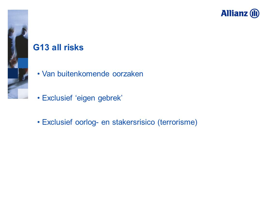 G13 all risks Van buitenkomende oorzaken Exclusief 'eigen gebrek'