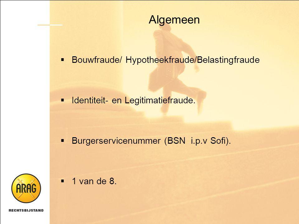 Algemeen Bouwfraude/ Hypotheekfraude/Belastingfraude