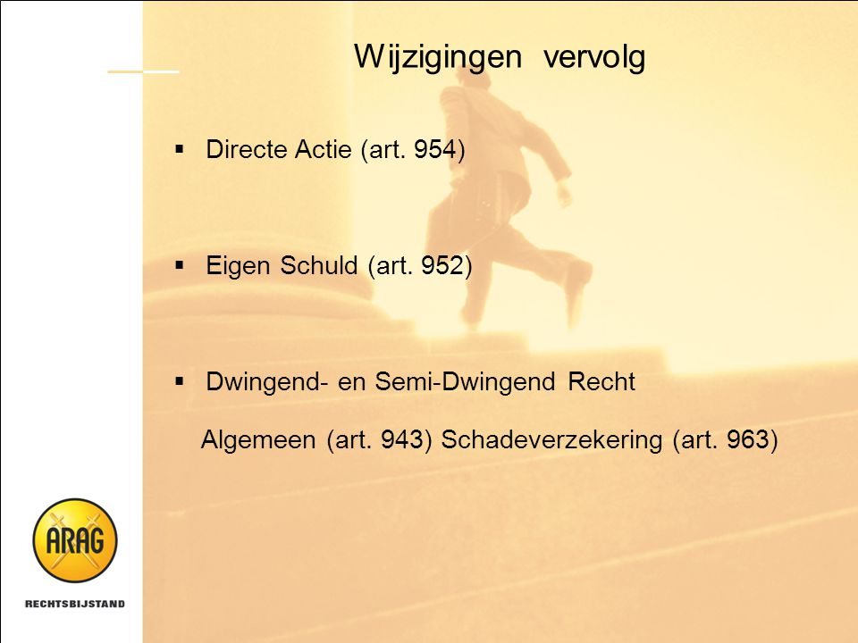 Wijzigingen vervolg Directe Actie (art. 954) Eigen Schuld (art. 952)