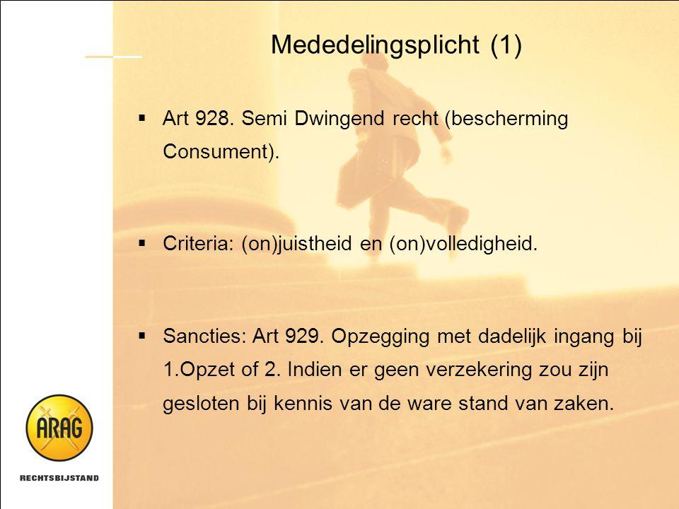 Mededelingsplicht (1) Art 928. Semi Dwingend recht (bescherming Consument). Criteria: (on)juistheid en (on)volledigheid.