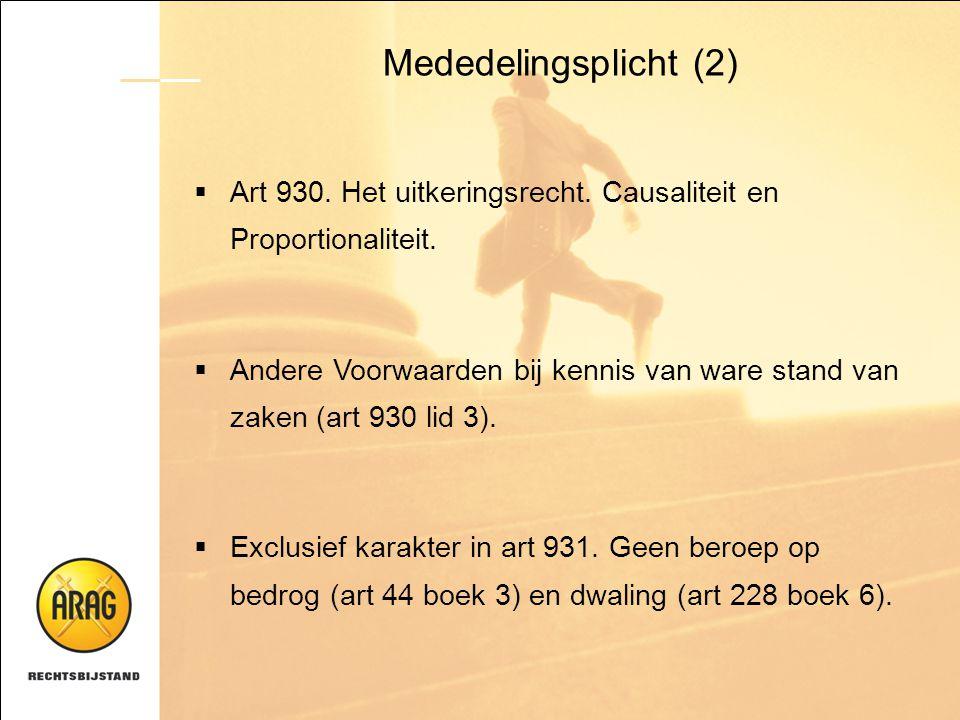 Mededelingsplicht (2) Art 930. Het uitkeringsrecht. Causaliteit en Proportionaliteit.