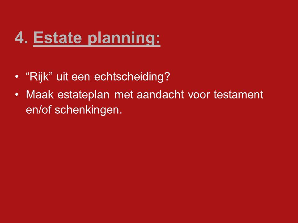 4. Estate planning: Rijk uit een echtscheiding