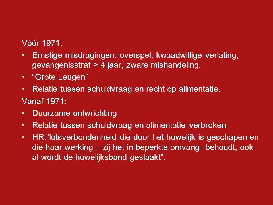 Vóór 1971: Ernstige misdragingen: overspel, kwaadwillige verlating, gevangenisstraf > 4 jaar, zware mishandeling.