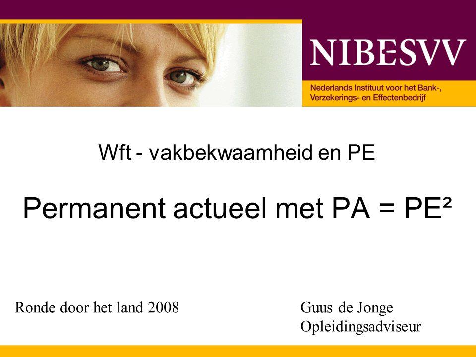 Wft - vakbekwaamheid en PE Permanent actueel met PA = PE²