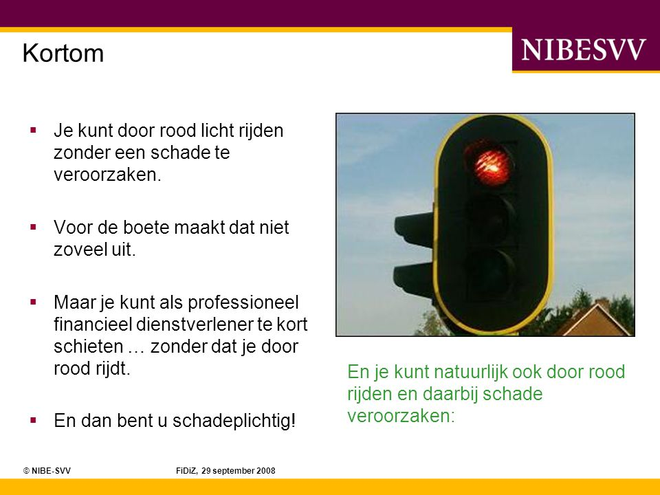 Kortom Je kunt door rood licht rijden zonder een schade te veroorzaken. Voor de boete maakt dat niet zoveel uit.
