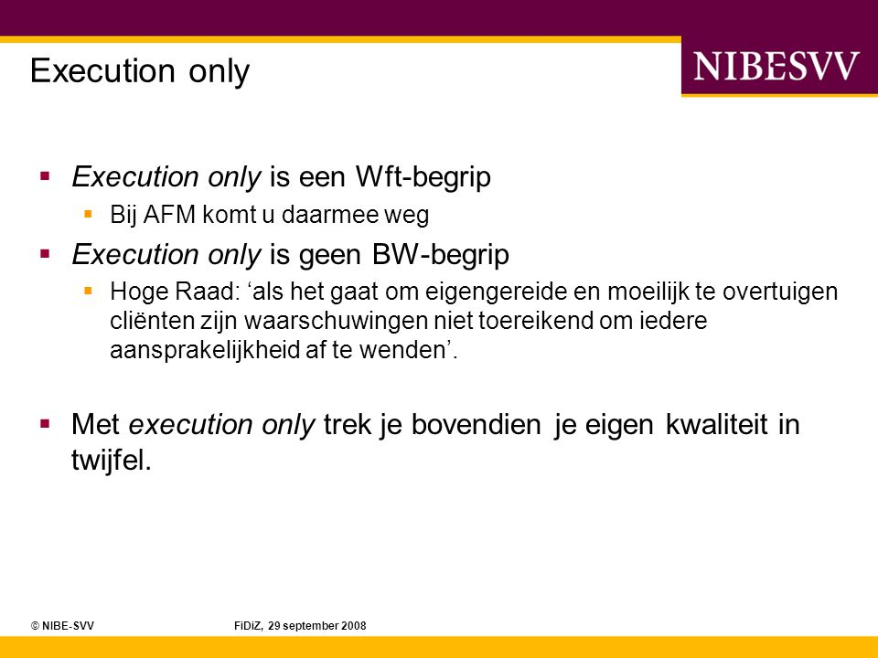 Execution only Execution only is een Wft-begrip