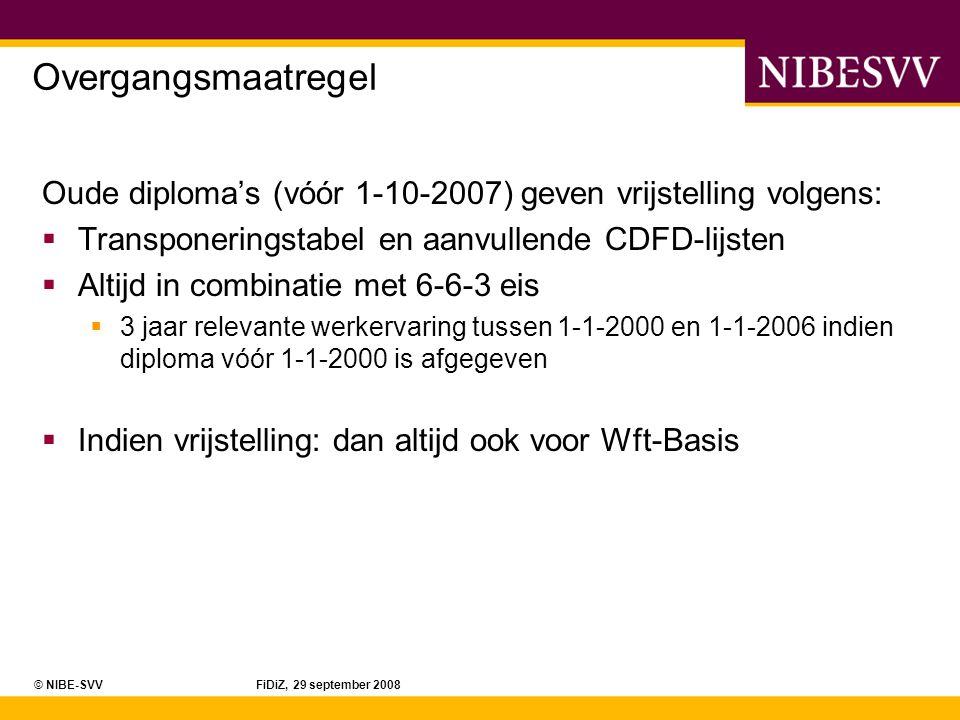 Overgangsmaatregel Oude diploma's (vóór 1-10-2007) geven vrijstelling volgens: Transponeringstabel en aanvullende CDFD-lijsten.