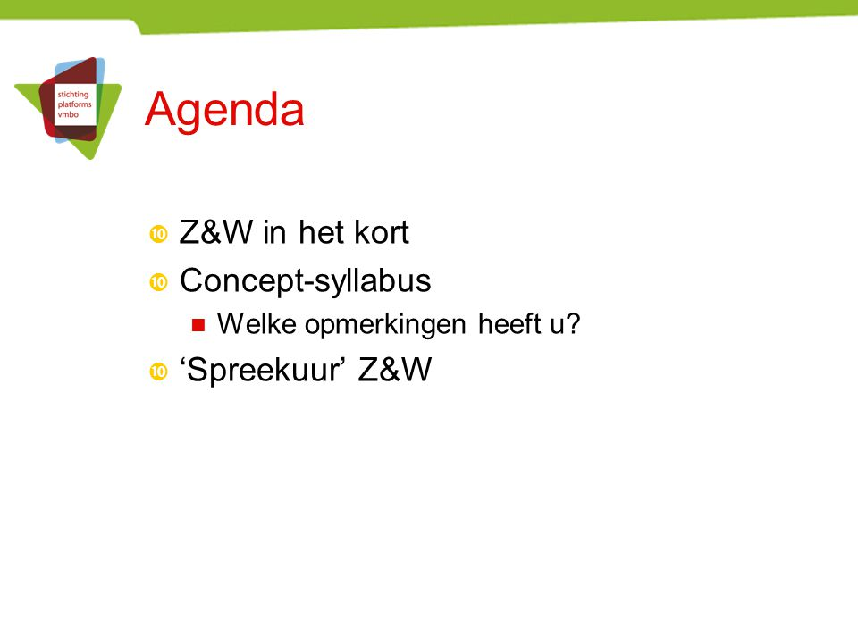 Agenda Z&W in het kort Concept-syllabus 'Spreekuur' Z&W