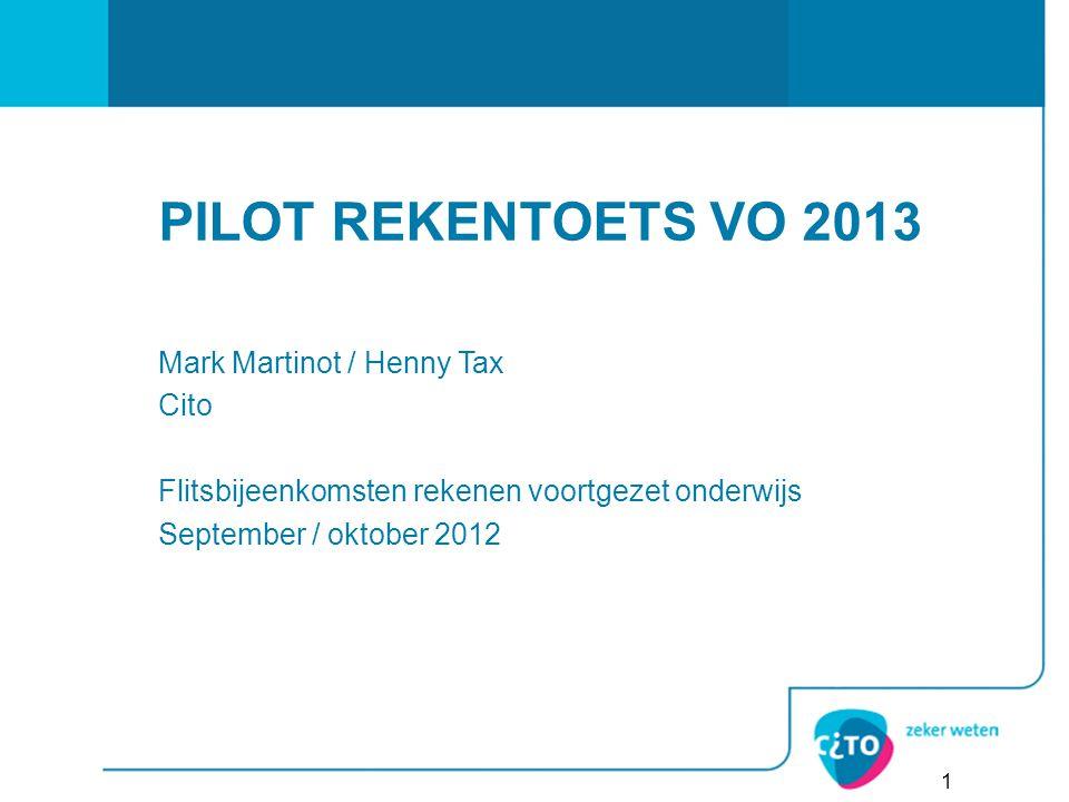 PILOT REKENTOETS VO 2013 Mark Martinot / Henny Tax Cito