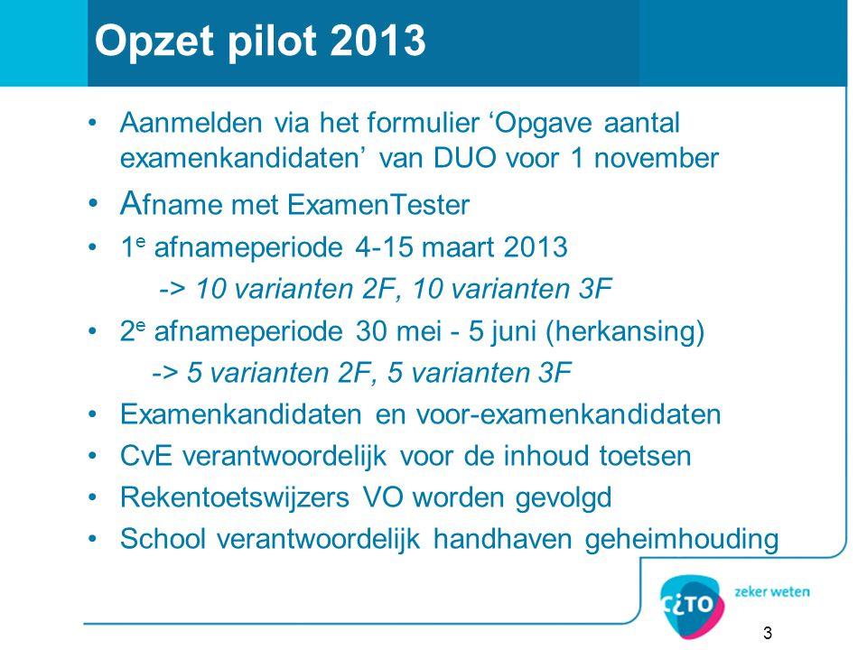 Opzet pilot 2013 Afname met ExamenTester