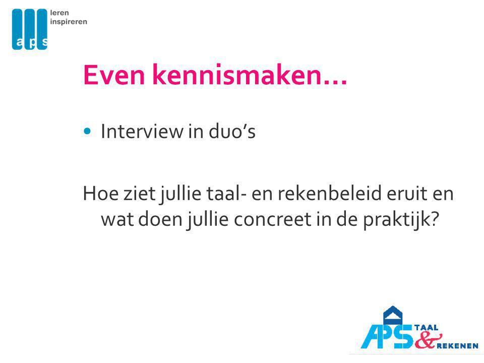Even kennismaken… Interview in duo's
