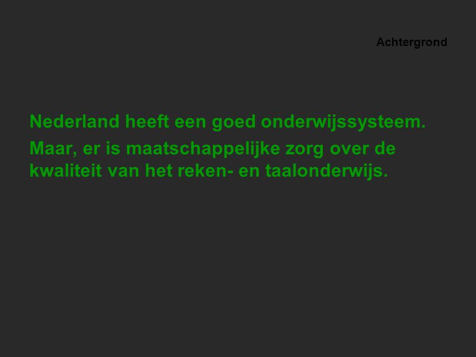 Nederland heeft een goed onderwijssysteem.