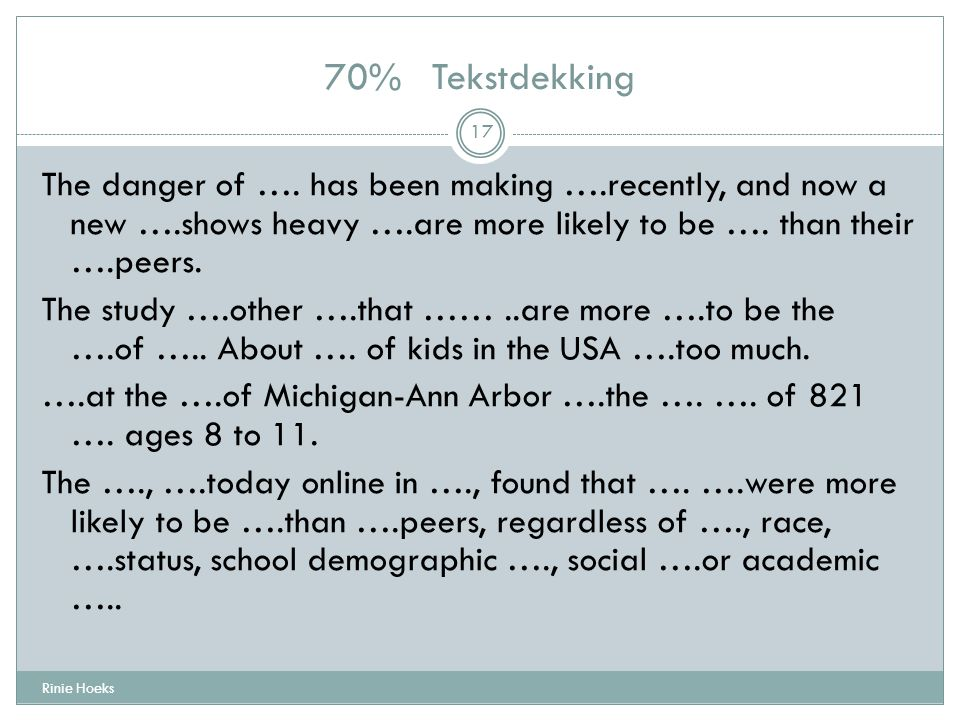 70% Tekstdekking The danger of …. has been making ….recently, and now a new ….shows heavy ….are more likely to be …. than their ….peers.